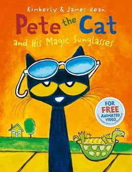 PETE THE CAT - AND HIS MAGIC SUNGLASSES