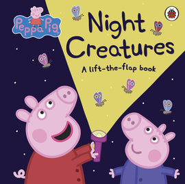 PEPPA PIG NIGHT CREATURES - A LIFT-THE-FLAP BOOK