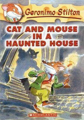 GERONIMO STILTON - CAT AND MOUSE IN A HAUNTED HOUSE