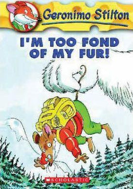 GERONIMO STILTON - I'M TOO FOND OF MY FUR!