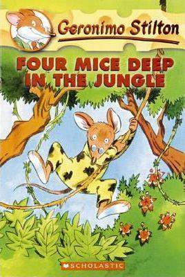 GERONIMO STILTON - FOUR MICE DEEP IN THE JUNGLE