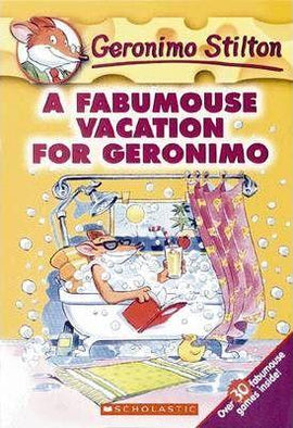 GERONIMO STILTON - A FABUMOUSE VACATION FOR GERONIMO