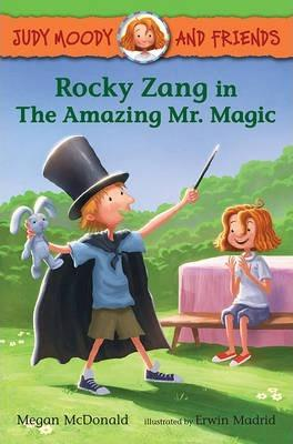 JUDY MOODY AND FRIENDS - ROCKY ZANG IN THE AMAZING MR. MAGIC