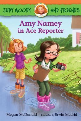 JUDY MOODY AND FRIENDS - AMY NAMEY IN ACE REPORTER