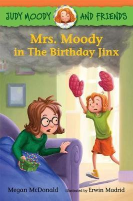 JUDY MOODY AND FRIENDS - MRS MOODY IN THE BIRTHDAY JINX