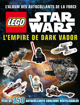 LEGO STAR WARS : L'EMPIRE DE DARK VADOR - L'ALBUM DES AUTOCOLLANTS