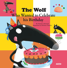 THE WOLF WHO WANTED TO CELEBRATE HIS BIRTHDAY