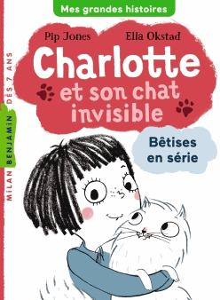 CHARLOTTE ET SON CHAT INVISIBLE - BETISES EN SERIE