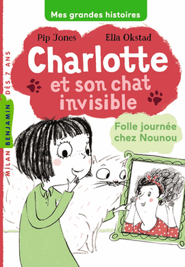 CHARLOTTE ET SON CHAT INVISIBLE - FOLLE JOURNEE CHEZ NOUNOU