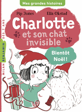 CHARLOTTE ET SON CHAT INVISIBLE - BIENTOT NOEL