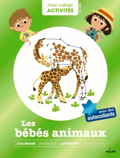 MON CAHIER D'ACTIVITES - BEBES ANIMAUX