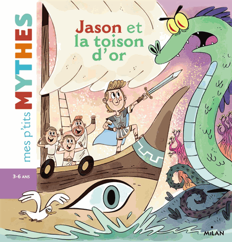 MES P'TITS MYTHES - JASON ET LA TOISON D'OR