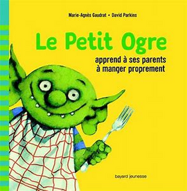 LE PETIT OGRE APPREND A SES PARENTS A MANGER PROPREMENT