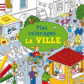 MES COLORIAGES - LA VILLE