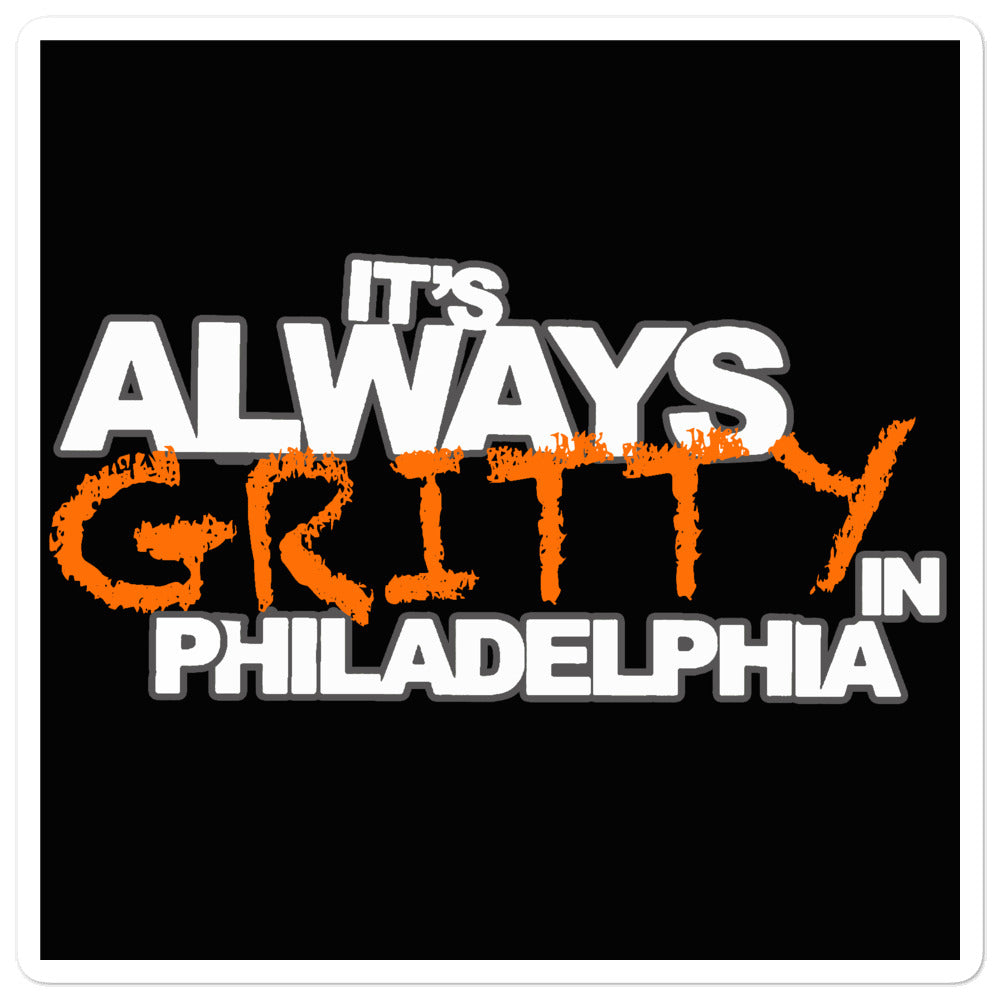 It's Always Gritty Sticker