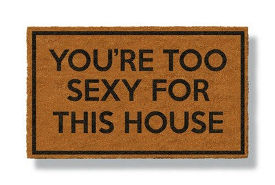 """I love sex. I love sex. I love sex."" We got it, but be more creative, like our doormats!"