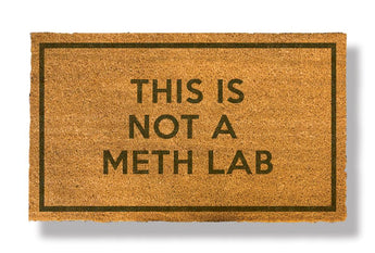 THIS IS NOT A METH LAB