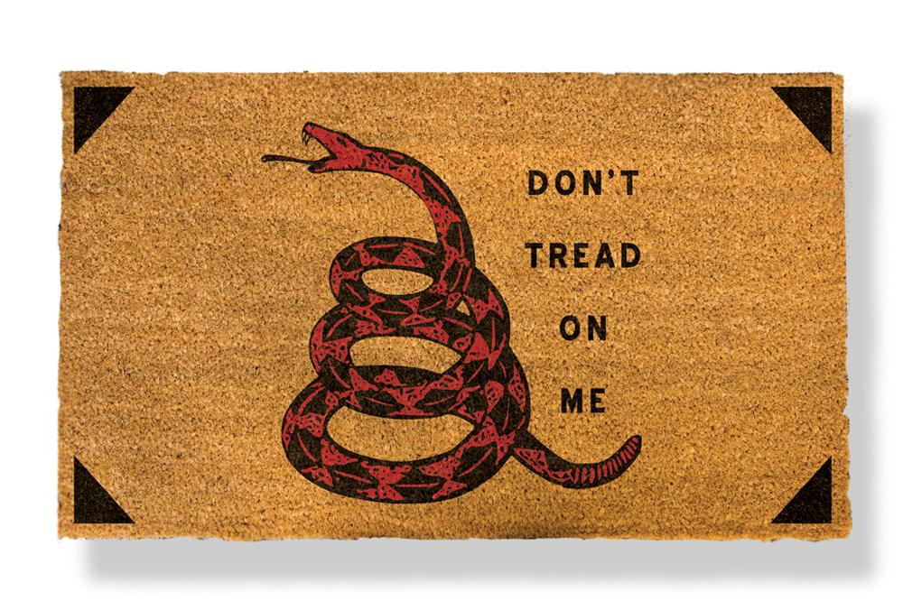 DON'T TREAD ON ME LIKE YOU REMEMBER