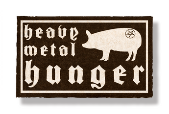 HEAVY METAL HUNGER