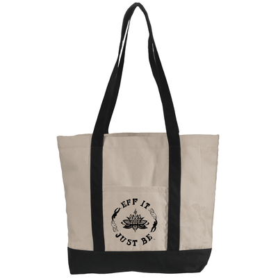 The Eff It Just Be Canvas Boat Tote