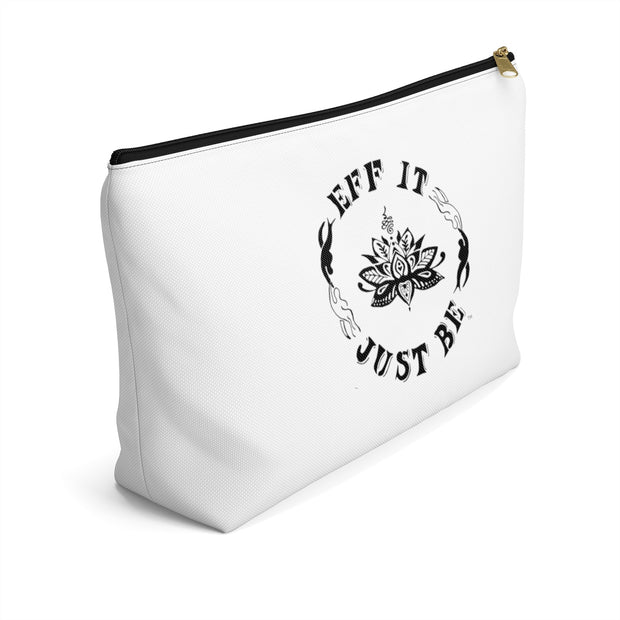 The Eff It Just Be Accessory Pouch w T-bottom