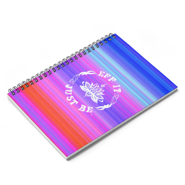The Eff It Just Be Spiral Notebook - Ruled Line