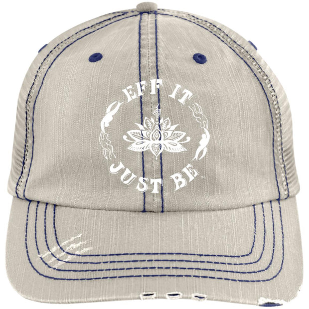 The Eff It Just Be Distressed Trucker Cap
