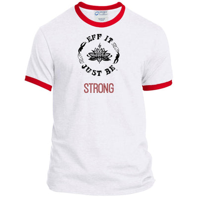Identity Collection STRONG by Eff It Just Be Ringer Tee