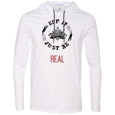 Eff It Just Be - REAL -Identity Collection - T-Shirt Hoodie
