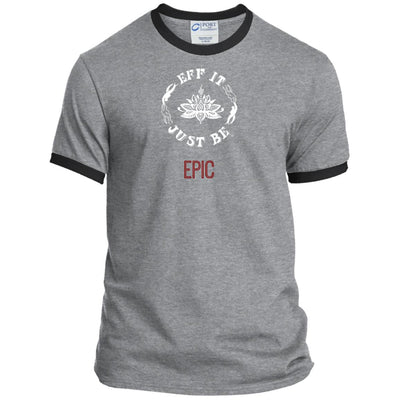 Eff It Just Be - EPIC - Identity Collection - Ringer Tee