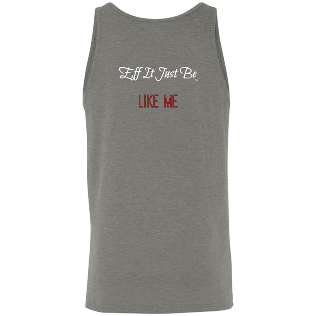 Eff It Just Be - LIKE ME - Identity Collection - Tank