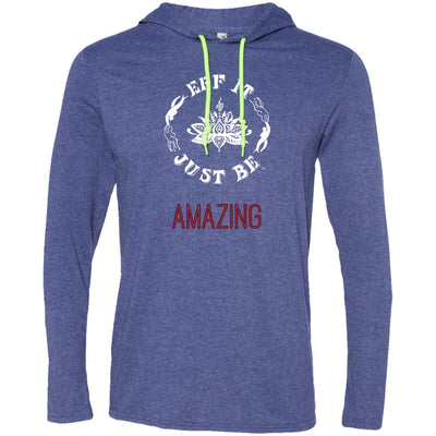 Eff It Just Be - AMAZING - Identity Collection - T-Shirt Hoodie
