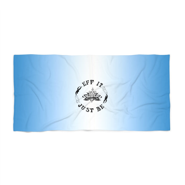 The Eff It Just Be Beautiful Blue Ombre Beach Towel