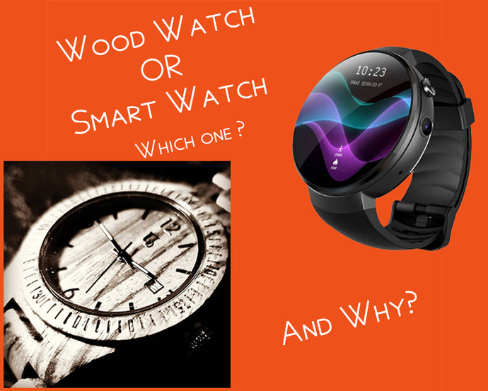 Wooden Watch or Smart Watch?