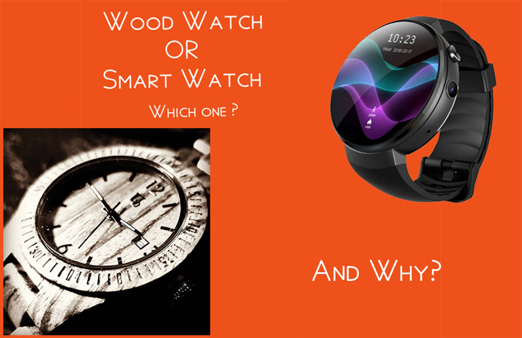 wooden watches or smart watches