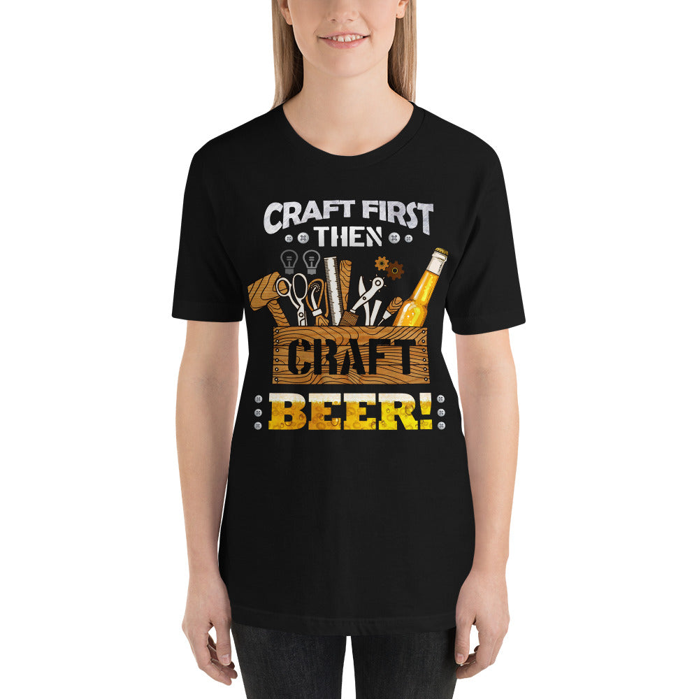 Craft first then Beer Short-Sleeve Unisex T-Shirt