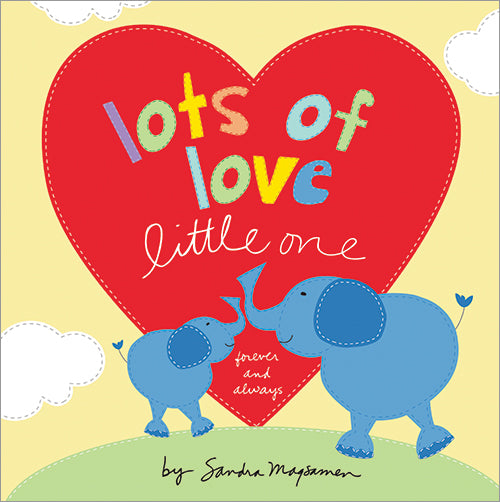 Lots of Love Little One By Sandra Magsamen