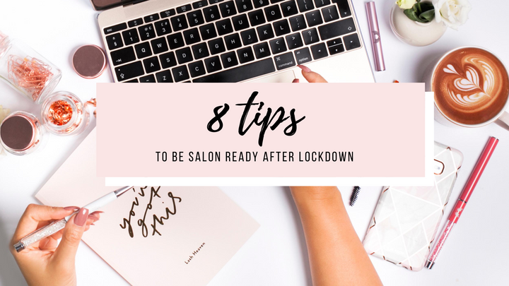 8 tips to be salon ready after lockdown