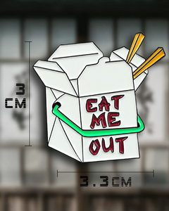 Eat Me Out Pin