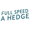 Full Speed A Hedge®