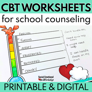 CBT Worksheets for School Counseling - Printable & Digital for Distance Learning - Social Emotional Workshop