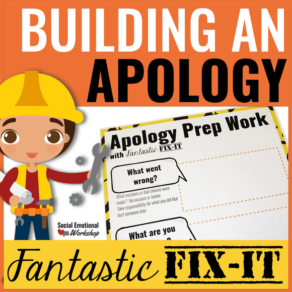 Apologies: Lesson and Activities on How, When, and Why to Say Sorry - Social Emotional Workshop