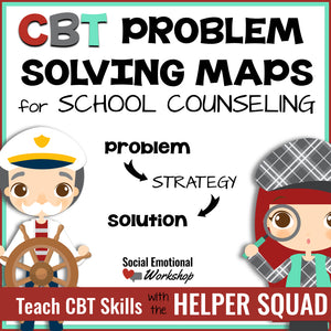 CBT Problem Solving Maps for Individual Counseling and Behavior Intervention - Social Emotional Workshop