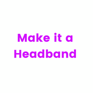 Make It a Headband