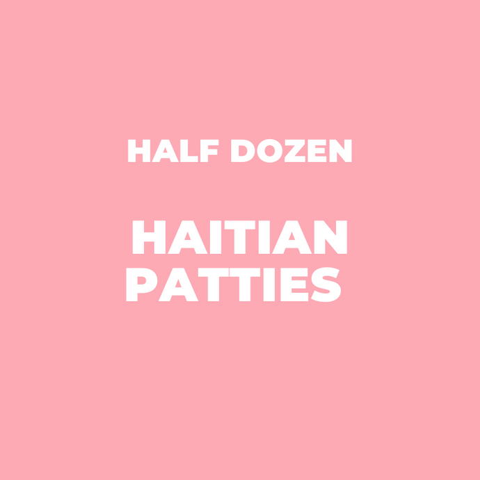 Haitian Patties - 1/2 Dozen - Shipping week of March 29th, 2021 - Bonbon Lakay