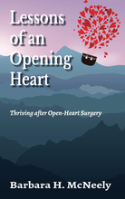 Load image into Gallery viewer, Lessons of an Opening Heart: Thriving after Open-Heart Surgery