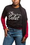 But First, Salat T-Shirt