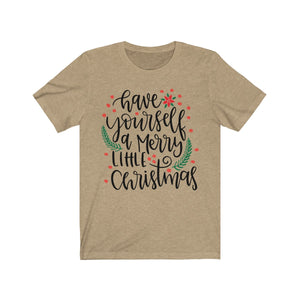 (Soft Unisex Bella) Have Yourself a Merry Little Christmas
