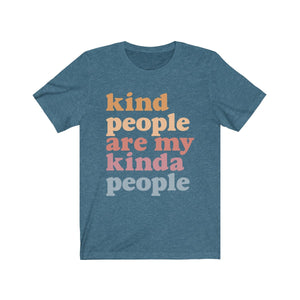 (Soft Unisex Bella) Kind People are my Kinda People
