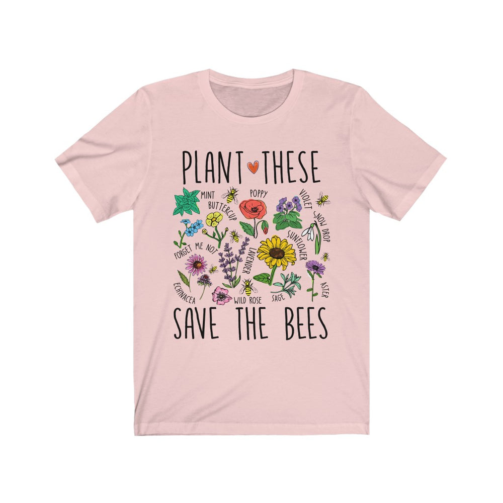 (Soft Unisex Bella) Plant These Save the Bees